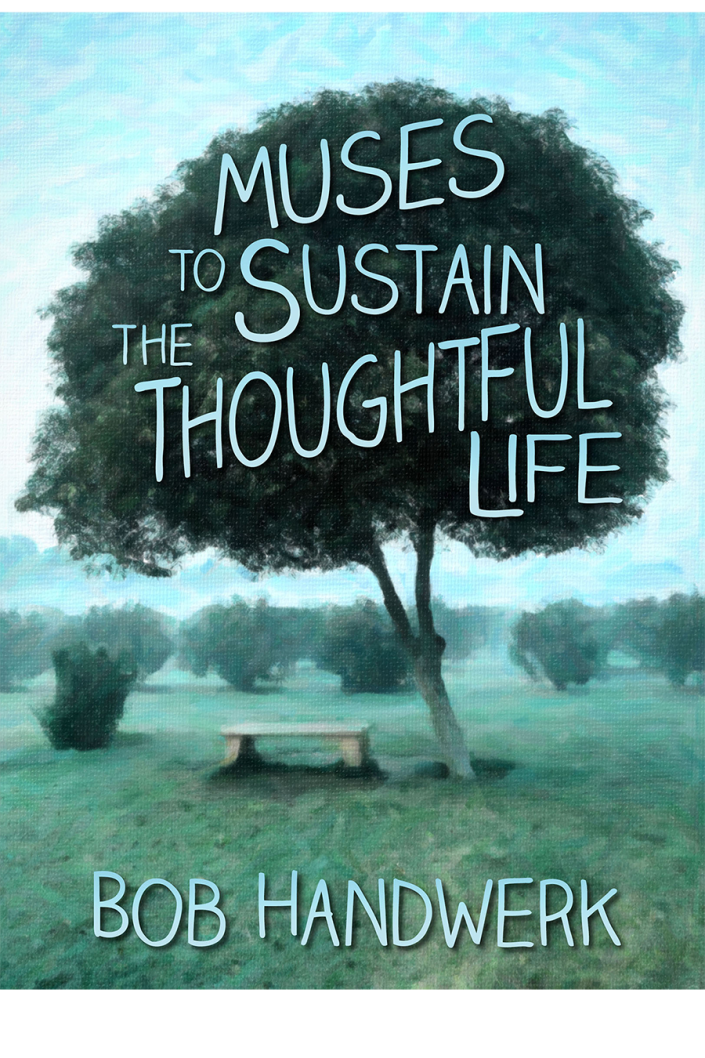 Muses To Sustain The Thoughtful Life