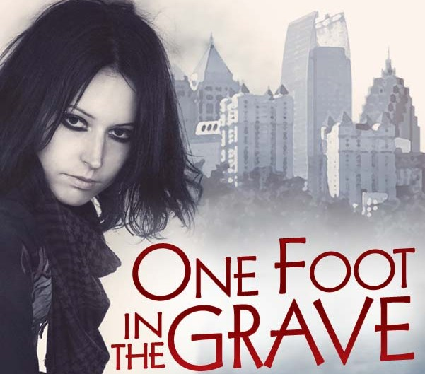 ~One Foot In The Grave~